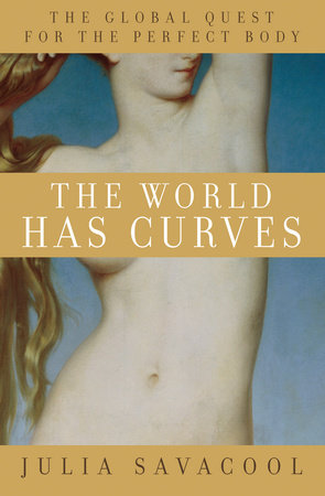 The World Has Curves by Julia Savacool