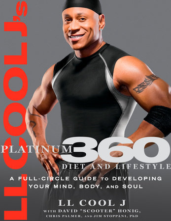 LL Cool J's Platinum 360 Diet and Lifestyle by LL COOL J, Dave Honig, Chris Palmer and Jim Stoppani