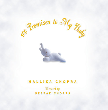 100 Promises to My Baby by Mallika Chopra