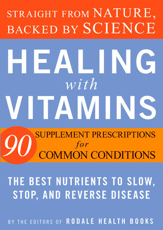 Healing with Vitamins by Editors of Rodale Health Books