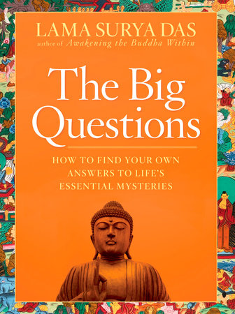 The Big Questions by Lama Surya Das