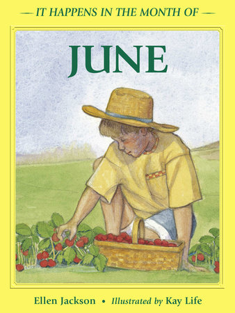 It Happens in the Month of June by Ellen B. Jackson