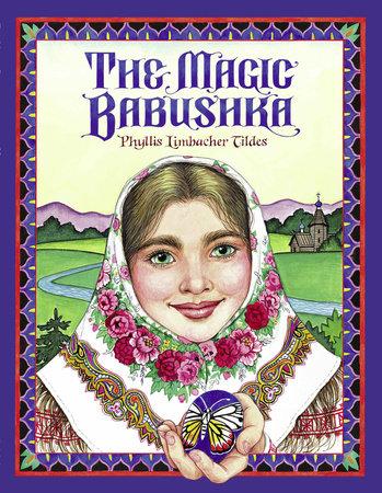The Magic Babushka by Phyllis Limbacher Tildes