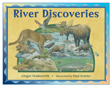 River Discoveries by Ginger Wadsworth