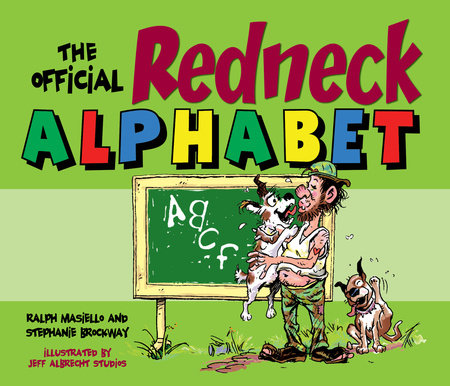 The Official Redneck Alphabet by Ralph Masiello and Stephanie Brockway