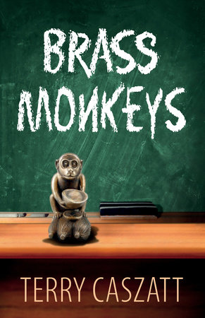 Brass Monkeys by Terry Caszatt