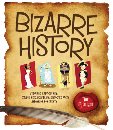 Bizarre History by Joe Rhatigan