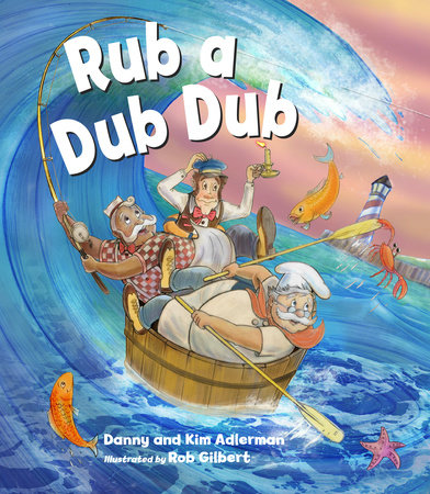 Rub a Dub Dub by Danny Adlerman, Kim Adlerman and Rob Gilbert