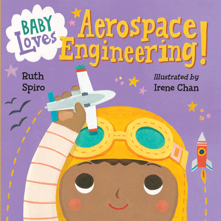 Baby Loves Aerospace Engineering! by Ruth Spiro