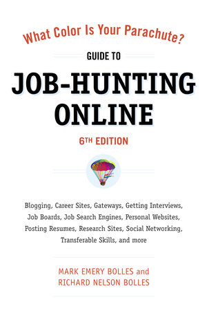 What Color Is Your Parachute? Guide to Job-Hunting Online, Sixth Edition by Mark Emery Bolles and Richard N. Bolles