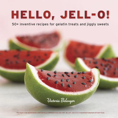 Hello, Jell-O! by Victoria Belanger