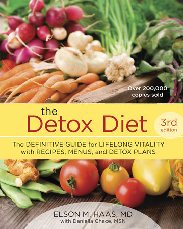 The Detox Diet, Third Edition by Elson M. Haas and Daniella Chace