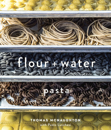 Flour + Water by Thomas McNaughton and Paolo Lucchesi