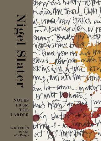Notes From The Larder By Nigel Slater Penguinrandomhouse Com Books