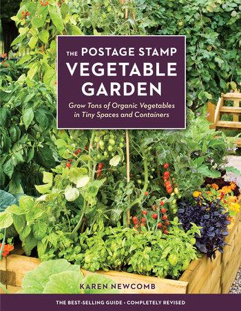 The Postage Stamp Vegetable Garden By Karen Newcomb Penguinrandomhouse Com Books