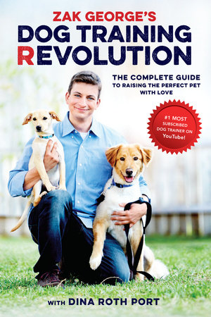 Zak George's Dog Training Revolution by Zak George and Dina Roth Port