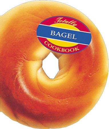Totally Bagel Cookbook by Helene Siegel