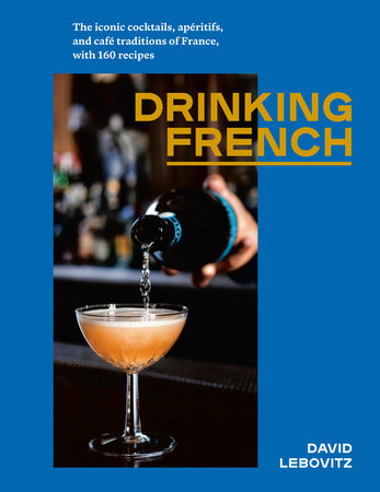 Drinking French by David Lebovitz