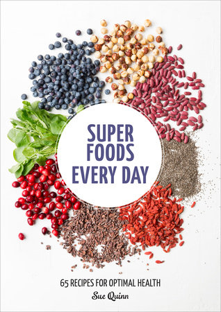 Super Foods Every Day by Sue Quinn