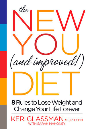 The New You and Improved Diet by Keri Glassman and Sarah Mahoney