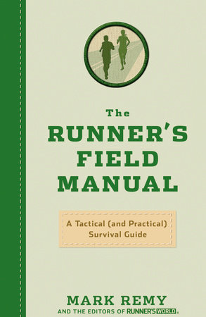 The Runner's Field Manual by Mark Remy and Editors of Runner's World Maga