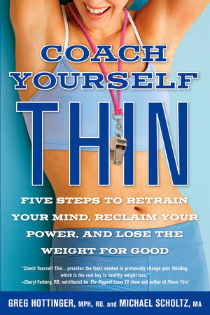 Coach Yourself Thin by Greg Hottinger and Michael Scholtz