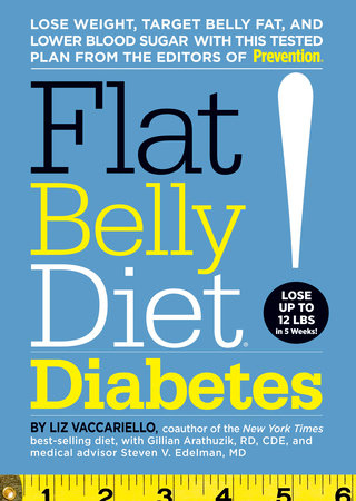 Flat Belly Diet! Diabetes by By Liz Vaccariello, coauthor of the New York Times best-selling diet, with Gillian Arathuzik, RD, CDE, and medical advisor Steven V. Edelman, MD