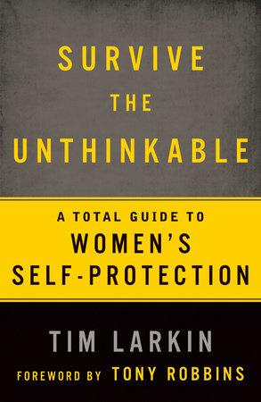 Survive the Unthinkable by Tim Larkin