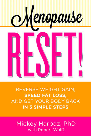 Menopause Reset! by Mickey Harpaz and Robert Wolff