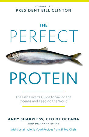 The Perfect Protein by Andy Sharpless and Suzannah Evans