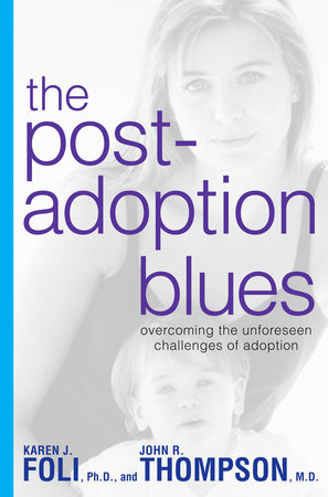 The Post-Adoption Blues by Karen J. Foli and John R. Thompson