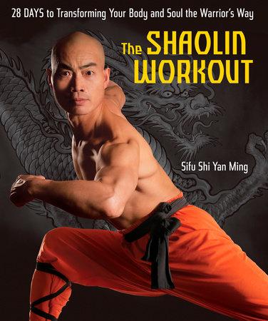 The Shaolin Workout by Shi Yan Ming