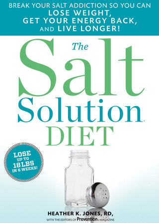 The Salt Solution Diet by Heather K. Jones and Editors Of Prevention Magazine