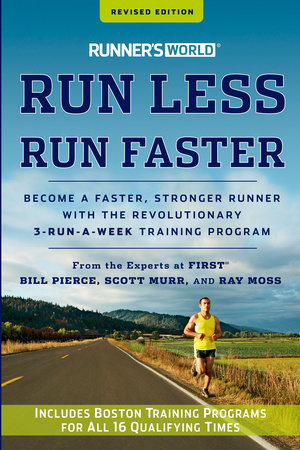 Runner's World Run Less, Run Faster by Bill Pierce, Scott Murr, Ray Moss and Editors of Runner's World Maga