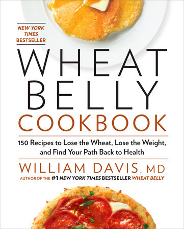 Wheat Belly Cookbook by William Davis