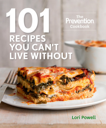 101 Recipes You Can't Live Without by Lori Powell and Editors Of Prevention Magazine