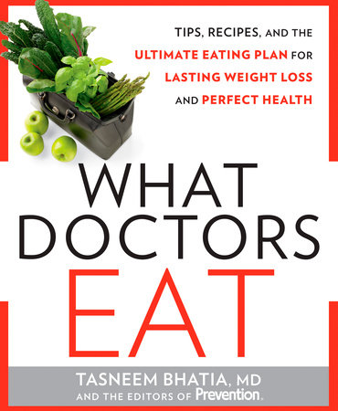 What Doctors Eat by Tasneem Bhatia and Editors Of Prevention Magazine