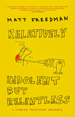 Relatively Indolent but Relentless by Matt Freedman