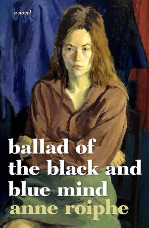 Ballad of the Black and Blue Mind by Anne Roiphe