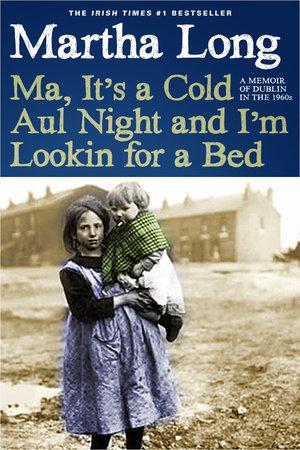 Ma, It's a Cold Aul Night an I'm Lookin for a Bed by Martha Long