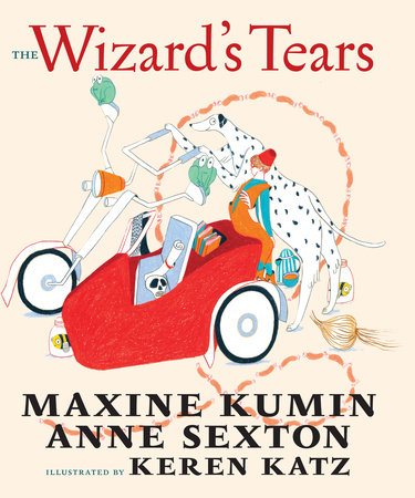 The Wizard's Tears by Maxine Kumin and Anne Sexton