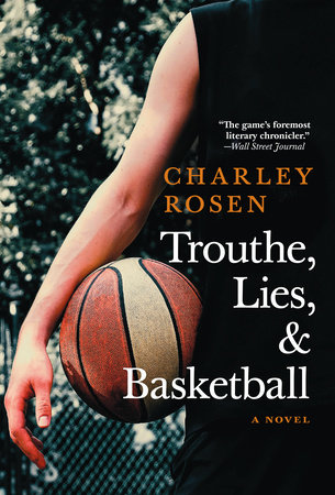 Trouthe, Lies, and Basketball by Charley Rosen