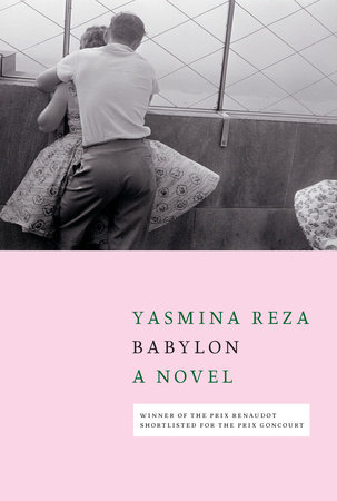 Babylon by Yasmina Reza