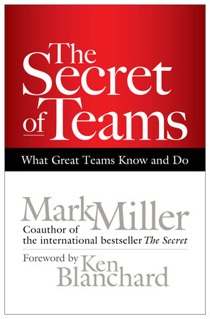The Secret of Teams by Mark Miller
