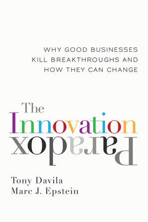 The Innovation Paradox by Tony Davila and Marc Epstein