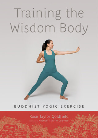 Training the Wisdom Body by Rose Taylor Goldfield