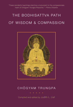 The Bodhisattva Path of Wisdom and Compassion by Chogyam Trungpa