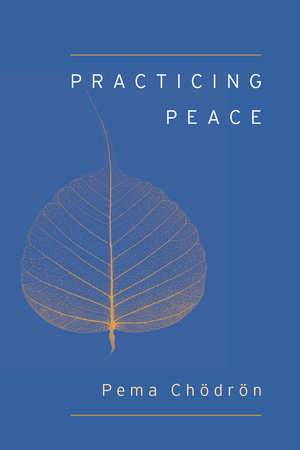 Practicing Peace (Shambhala Pocket Classic) by Pema Chodron
