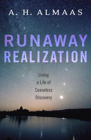 Runaway Realization by A. H. Almaas