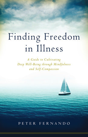 Finding Freedom in Illness by Peter Fernando
